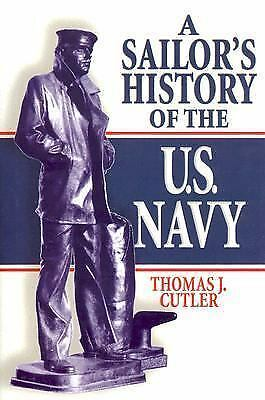 A Sailor's History of the U.S. Navy, Thomas J. Cutler, Good Book