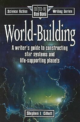 World-Building (Science Fiction Writing) by Gillett, Stephen L.