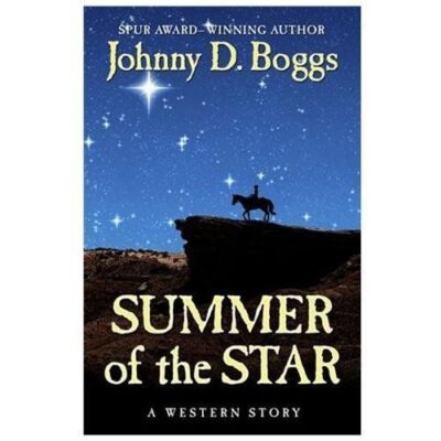 Summer of the Star: A Western Story (Five Star Western Series), Boggs, Johnny D.