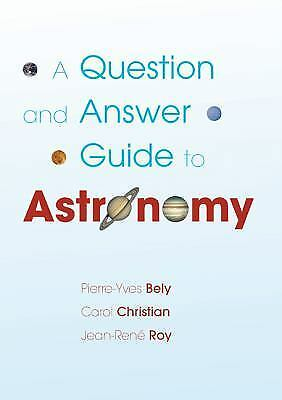 A Question and Answer Guide to Astronomy, Roy, Jean-René, Christian, Carol,