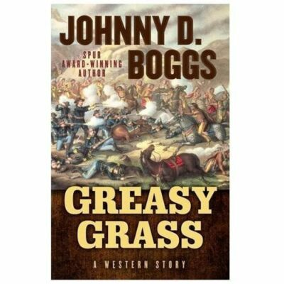 Greasy Grass: A Story of the Little Bighorn (Five Star Western Series), Boggs, J