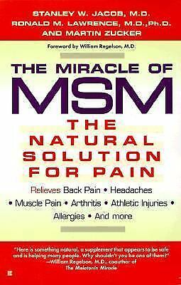 The Miracle of MSM: The Natural Solution for Pain by Jacob, Stanley W.