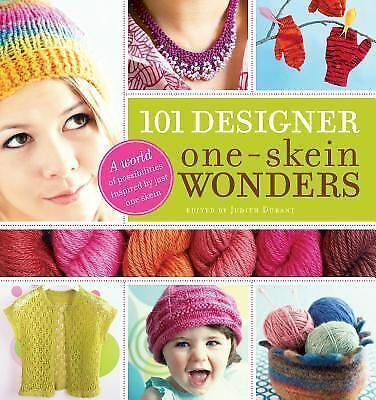 101 Designer One-Skein Wonders®: A World of Possibilities Inspired by Just One S