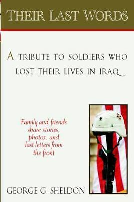 Their Last Words, Tribute Soldiers Who Lost Lives IRAQ