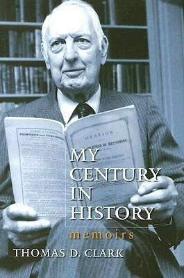 My Century in History: Memoirs  Clark, Thomas D.