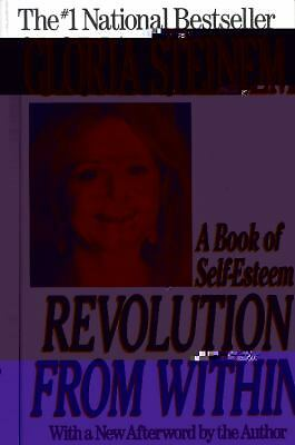 Revolution from Within: A Book of Self-Esteem  Gloria Steinem