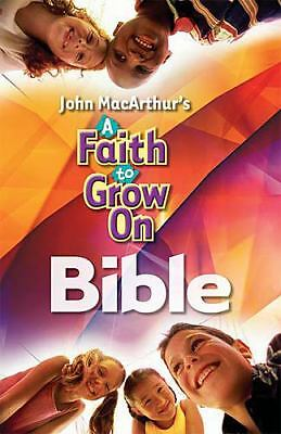 A Faith to Grow On Bible by MacArthur, John