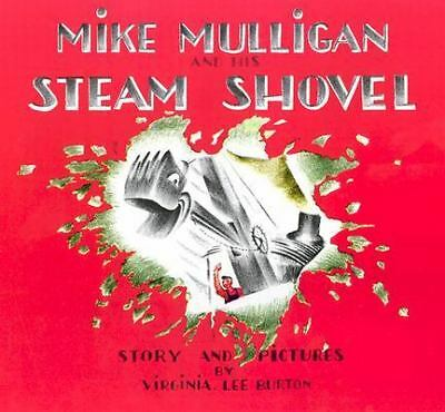 Mike Mulligan and His Steam Shovel by Burton, Virginia Lee