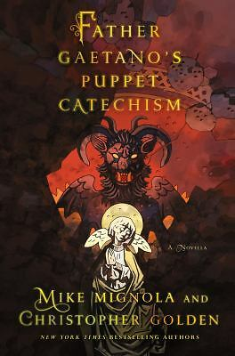 Father Gaetano's Puppet Catechism: A Novella, Golden, Christopher, Mignola, Mike
