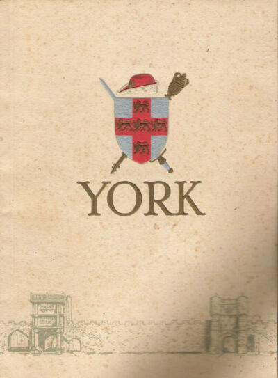 CITY AND COUNTY OF THE CITY OF YORK OFFICIAL GUIDE 1949