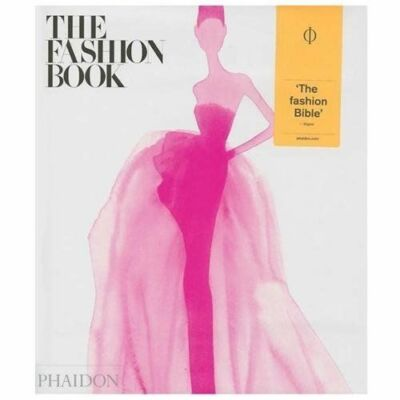 The Fashion Book: New and Expanded Edition  Editors of Phaidon