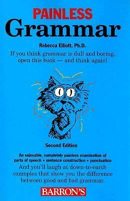 Painless Grammar (Barron's Painless) by Elliott Ph.D., Rebecca