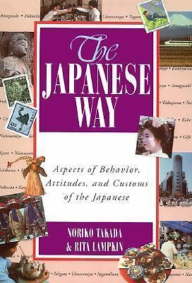 The Japanese Way : Aspects of Behavior, Attitudes, and Customs of the Japanese,