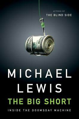 The Big Short: Inside the Doomsday Machine by Lewis, Michael