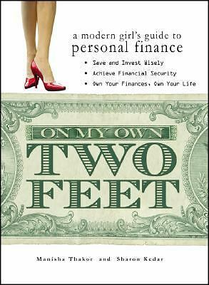 On My Own Two Feet: A Modern Girl's Guide to Personal Finance, Manisha Thakor, S