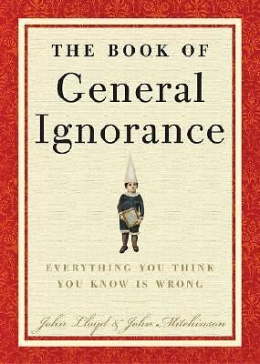 The Book of General Ignorance by Mitchinson, John, Lloyd, John
