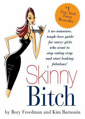 Skinny Bitch, Kim Barnouin, Rory Freedman, Good Condition, Book