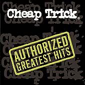 Cheap Trick - Authorized Greatest Hits by