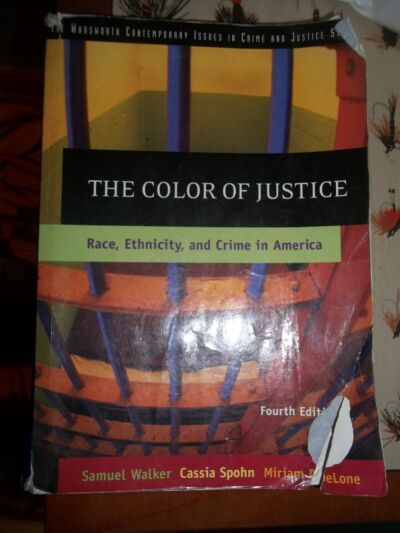 The Color of Justice : Race, Ethnicity, and Crime in America by Miriam...
