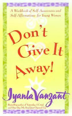 Don't Give It Away! : A Workbook of Self-Awareness and Self-Affirmations for Yo