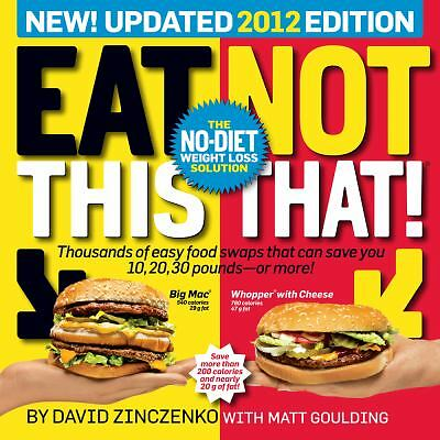Eat This, Not That! 2012: The No-Diet Weight Loss Solution,