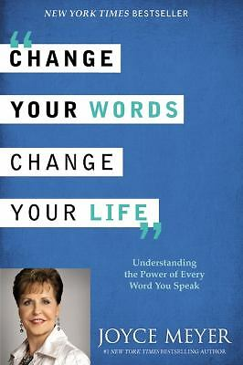 Change Your Words, Change Your Life: Understanding the Power of Every Word You S