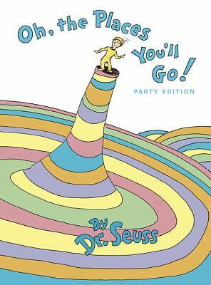 Oh, the Places You'll Go!  Dr. Seuss