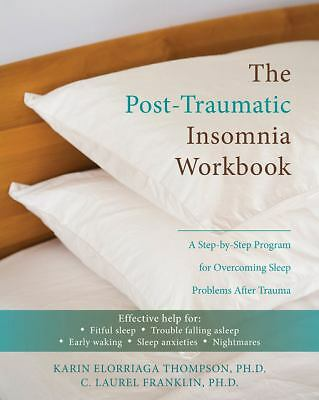 The Post-Traumatic Insomnia Workbook: A Step-by-Step Program for Overcoming Sle
