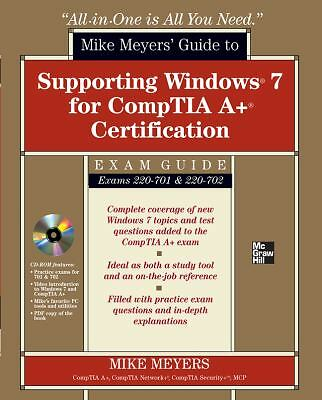 Mike Meyers' Guide to Supporting Windows 7 for CompTIA A+ Certification (Exams