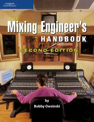 The Mixing Engineer's Handbook, Second Edition  Bobby Owsinski
