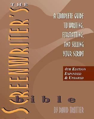 The Screenwriter's Bible: A Complete Guide to Writing, Formatting, and Selling