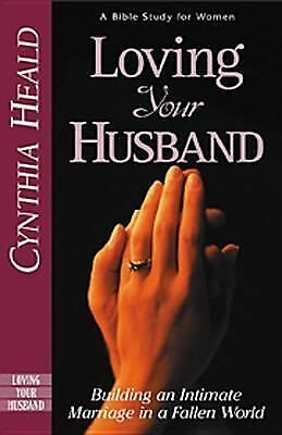 Loving Your Husband by Heald, Cynthia