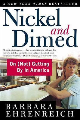 Nickel and Dimed: On (Not) Getting By in America, Barbara Ehrenreich