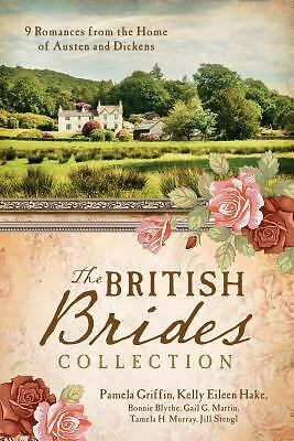 The British Brides Collection: 9 Romances from the Home of Austen and Dickens,