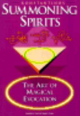 Summoning Spirits: The Art of Magical Evocation (Llewellyn's Practical Magick S