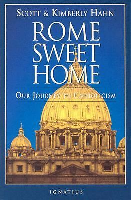 Rome Sweet Home: Our Journey to Catholicism  Scott Hahn, Kimberly Hahn