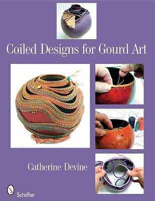 Coiled Designs for Gourd Art, Devine, Catherine, Good Condition, Book