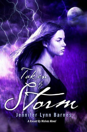 Taken by Storm: A Raised by Wolves Novel, Barnes, Jennifer Lynn, Good Condition,