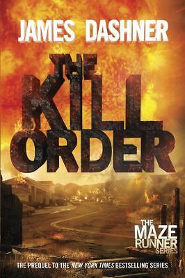 The Kill Order (Maze Runner, Prequel) (The Maze Runner Series), Dashner, James