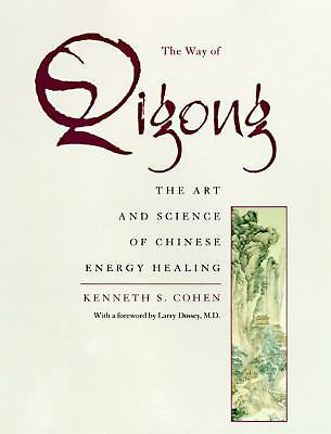 The Way of Qigong  Kenneth S. Cohen