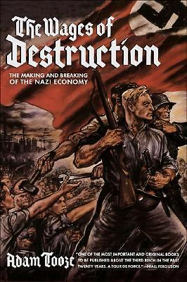 The Wages of Destruction: The Making and Breaking of the Nazi Economy  Tooze, A