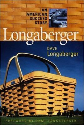 Longaberger: An American Success Story  Dave Longaberger