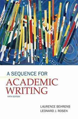 A Sequence for Academic Writing  (5th Edition)  Behrens, Laurence, Rosen, Leona