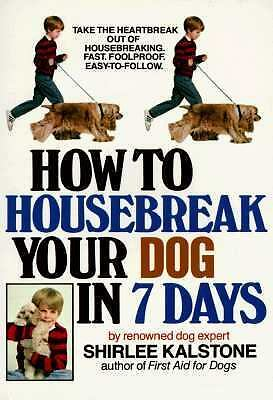 How to Housebreak Your Dog in Seven Days, Shirlee Kalstone, Good Condition, Book