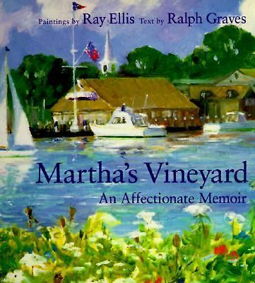 Martha's Vineyard: An Affectionate Memoir  Ellis, Ray G., Graves, Ralph