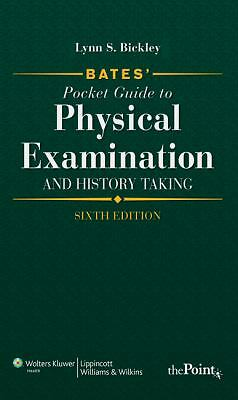 Bates' Pocket Guide to Physical Examination and History Taking  Bickley MD, Lyn