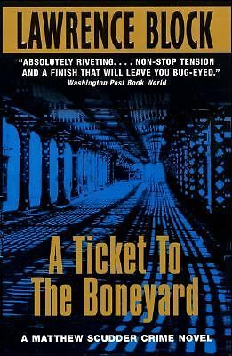 A Ticket To The Boneyard: A Matthew Scudder Crime Novel  Block, Lawrence