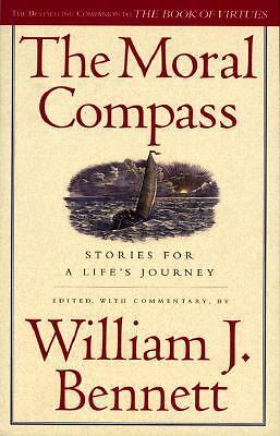 The Moral Compass  Bennett, William J.