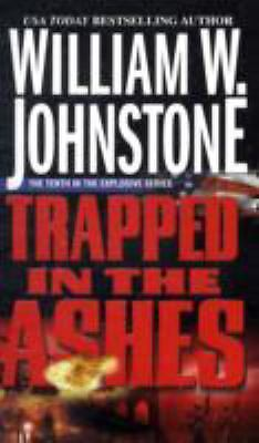 Trapped In The Ashes, Johnstone, William W.