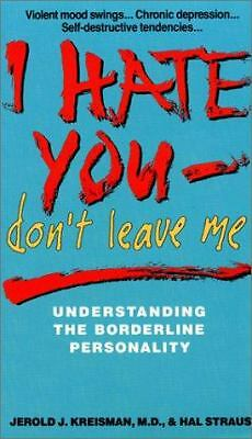 I Hate You, Don't Leave Me: Understanding the Borderline Personality  Jerold J.